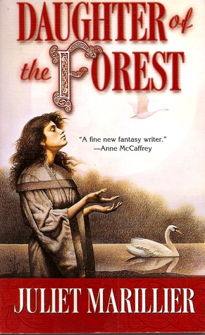 Daughter of the Forrest by Juliet Marillier