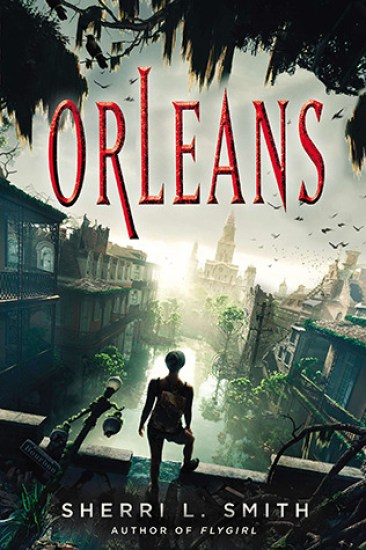 Early Review + Giveaway! Orleans by Sherri L. Smith