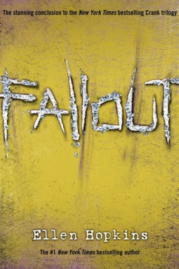 Book Review – Fallout (Crank, #3) by Ellen Hopkins