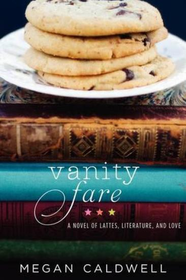 Book Tour Review – Vanity Fare: A novel of lattes, literature, and love by Megan Caldwell
