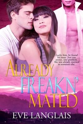 Already Freakn' Mated (Freakn' Shifters, #3)