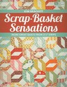 Scrap-Basket Sensations: More Great Quilts from 2 1/2