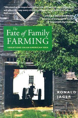 The Fate of Family Farming by Ronald Jager
