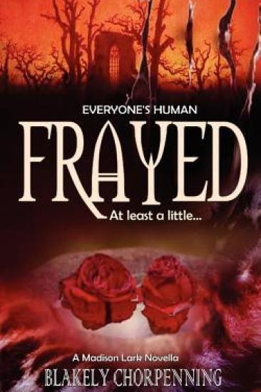 Short Story Review – Frayed (Madison Lark #1) by Blakely Chorpenning