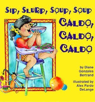 Sip, Slurp, Soup, Soup - Caldo, Caldo, Caldo