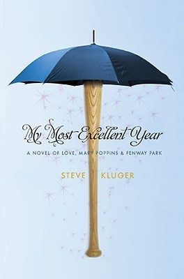 My Most Excellent Year by Steve Kluger