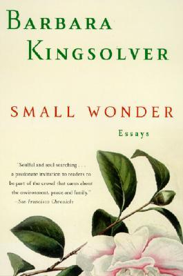 Small Wonder | Essays by Barbara Kingsolver | Weekly Reads | The 1000th Voice