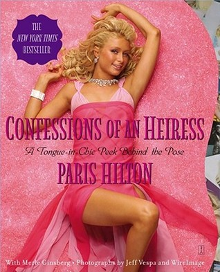 Confessions of an Heiress: A Tongue-in-Chic Peek Behind the Pose
