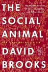 The Social Animal: The Hidden Sources of Love, Character, and Achievement