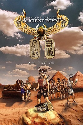 Escape from Ancient Egypt by A.K. Taylor