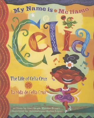 Me Llamo Celia/My Name Is Celia: La Vida de Celia Cruz/The Life Of Celia Cruz