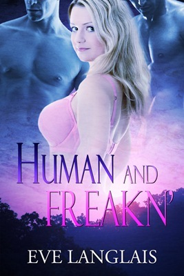 Human and Freakn' (Freakn' Shifters, #4)