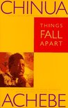 Things Fall Apart (The African Trilogy, #1)