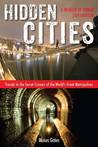 Hidden Cities: My Journey into the Secret World of Urban Exploration