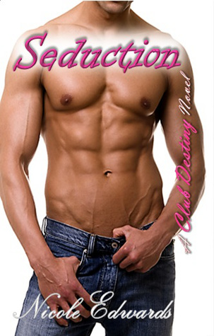 Seduction (Club Destiny, #3)