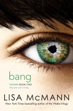 Bang by Lisa McMann Giveaway