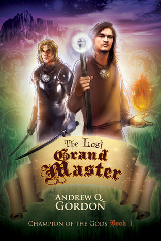 The Last Grand Master (Champion of the Gods, #1)