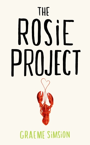 10 reasons why you should read The Rosie Project. (2/3)