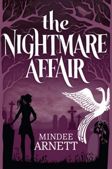 Early Review – The Nightmare Affair (The Arkwell Academy #1) by Mindee Arnett