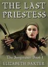 The Last Priestess (The Songmaker #1)