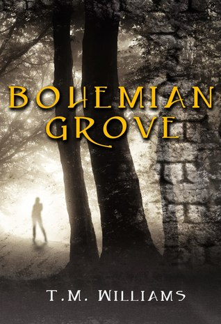 Bohemian Grove by T.M.  Williams