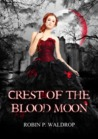 Crest of the Blood Moon (Blood Moon, #3)