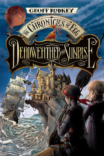Early Review – Deadweather and Sunrise (The Chronicles of Egg #1) by Geoff Rodkey