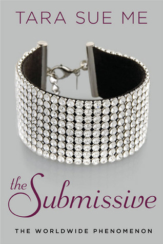 The Submissive (The Submissive Trilogy, # 1)