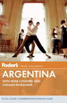 Fodor's Argentina: with Wine Country and Chilean Patagonia