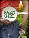 Eat Like A Farm Girl: 3 Ingredient Plant Based Recipes