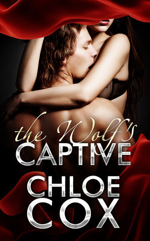 The Wolf's Captive by Chloe Cox
