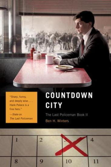 Early Review – Countdown City (Last Policeman #2) by Ben H. Winters