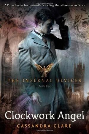 Clockwork Angel (The Infernal Devices, #1)