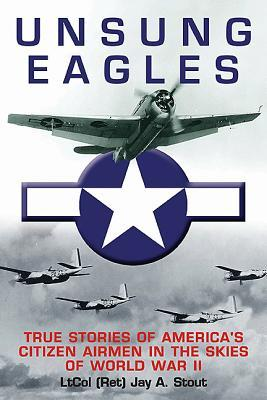 Unsung Eagles by Jay Stout