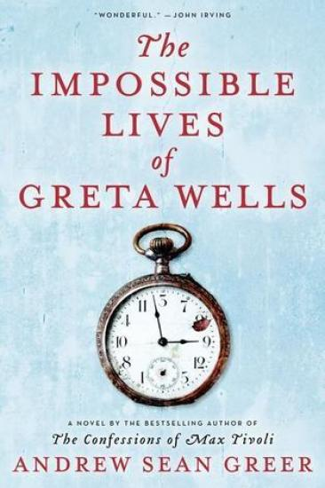Book Review – The Impossible Lives of Greta Wells by Andrew Sean Greer
