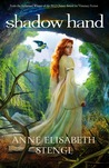 Shadow Hand (Tales of Goldstone Wood, #6)