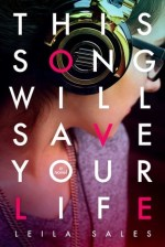 Early Review – This Song Will Save Your Life by Leila Sales