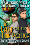 The Last of the Time Police (The Time Authority Book 1)