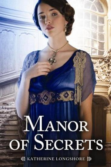 Waiting on Wednesday – Manor of Secrets by Katherine Longshore