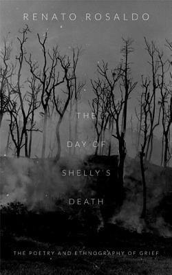 The Day of Shelly's Death by Renato Rosaldo