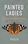 Painted Ladies : A Jasmine Frame Story