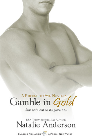 Gamble in Gold: A Flirting to Win Novella