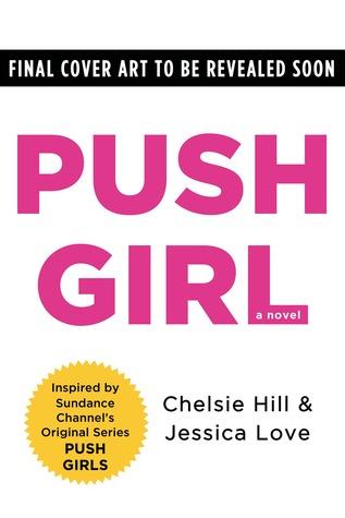 Push Girl: A Novel