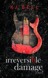 Irreversible Damage (Irreparable, #2)