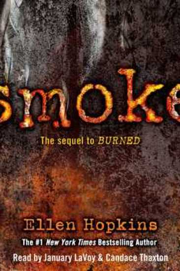Audiobook Review – Smoke (Burned #2) by Ellen Hopkins