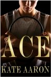 Ace by Kate Aaron