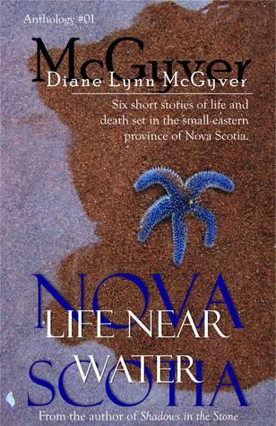 Nova Scotia - Life Near Water by Diane Lynn McGyver