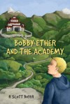 Bobby Ether and the Academy by Scott Boyer