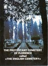 The Protestant Cemetery of Florence called