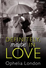 {ARC Review} Definitely, Maybe in Love by Ophelia London